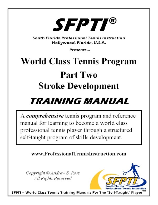 World Class Tennis Program Training Manual - Part Two - Stroke Development